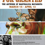 Marthalicia Matarrita's For Granted Opening Reception This Saturday