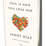 This Is How You Lose Her By Junot Díaz Drops Today