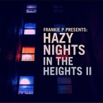 Spread Love: Hazy Nights In The Heights 2 Coming Soon…