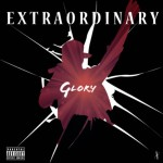 New Music: Glory – Extraordinary