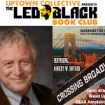 Crossing Broadway: 7 Questions For Robert W. Snyder