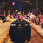 The Fix: Xavier Alvarado - She All Mine